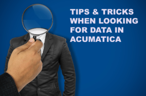 Tips and Tricks for Acumatica