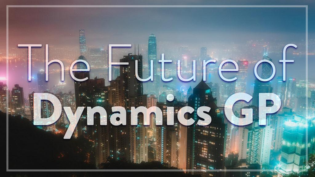 The Future of Dynamics GP