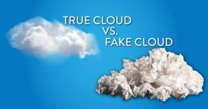 True Cloud vs Fake Cloud