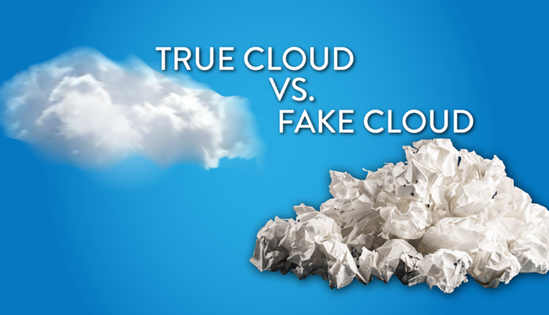 True Cloud vs Fake Cloud