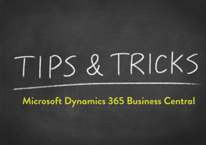 Dynamics 365 Business Central Tips and tricks