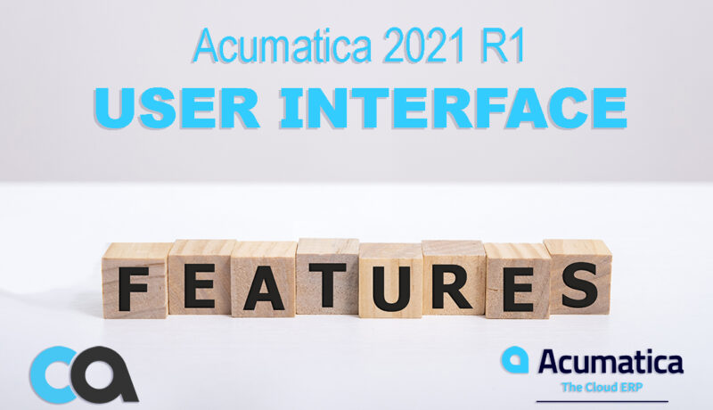 Acumatica New User Interface Features 2021R1